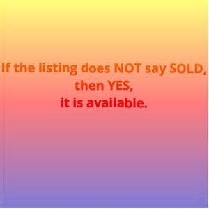 Sold = No longer available